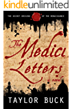 The Medici Letters: The Secret Origins of the Renaissance (English Edition)