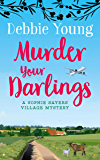 Murder Your Darlings (Sophie Sayers Village Mysteries Book 6)