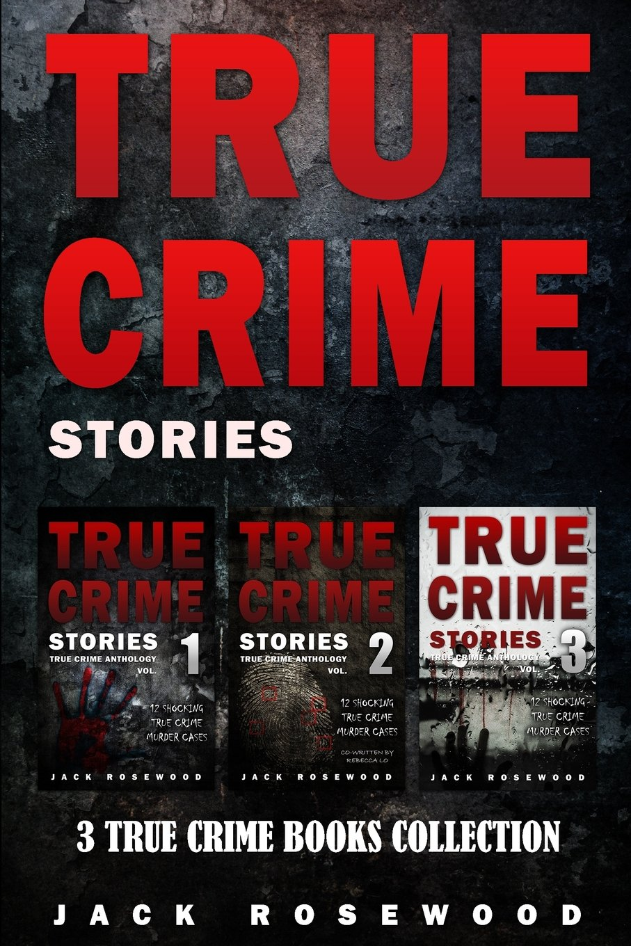 True Crime Stories: 3 True Crime Books Collection (True Crime Novels Anthology) (Volume 1)