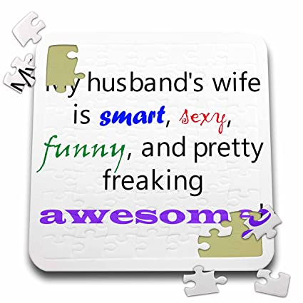 3drose xander inspirational quotes my husbands wife is smart sexy funny and