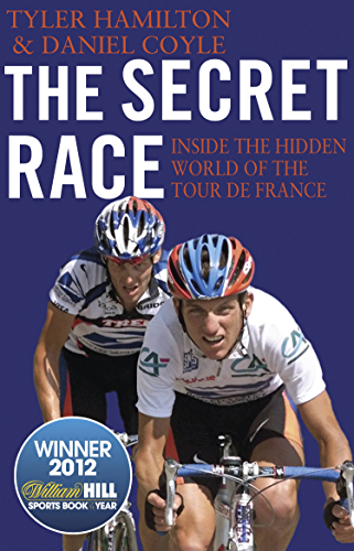 The Secret Race: Inside the Hidden World of the Tour de France: Doping; Cover-ups; and Winning at All Costs
