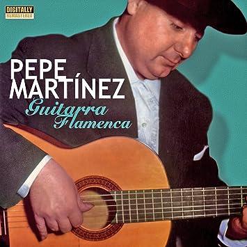 Guitarra flamenca: Pepe Martinez: Amazon.es: Música