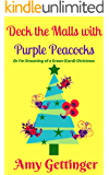Deck the Malls with Purple Peacocks (Alice Chronicles  Book 2)