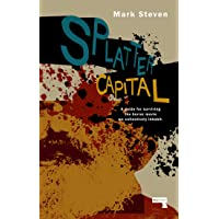 Splatter Capital: A Guide for Surviving the Horror