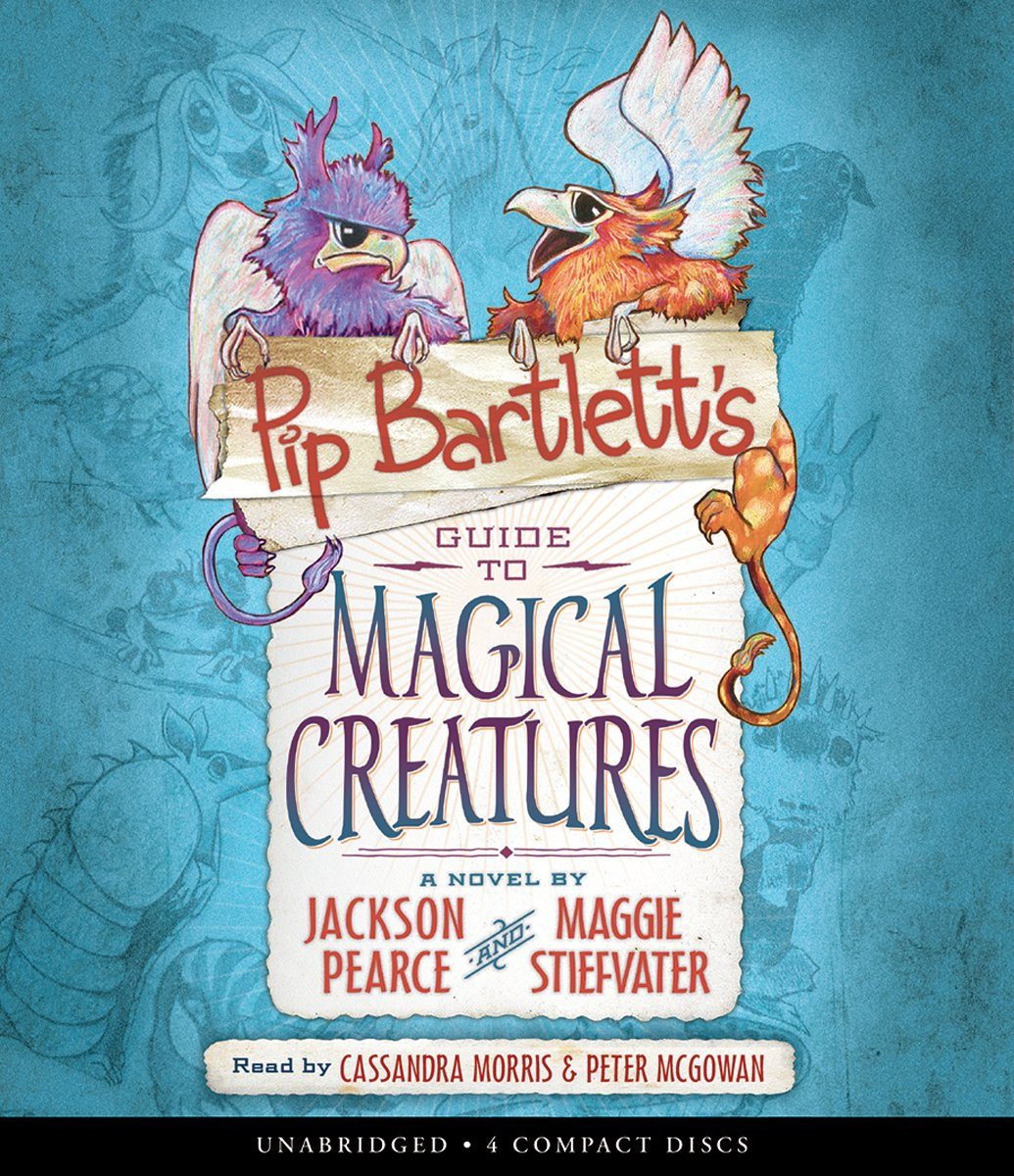 Pip Bartlett's Guide to Magical Creatures - Audio by Scholastic Inc.