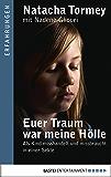 Euer Traum war meine Hölle: Als Kind misshandelt und missbraucht in einer Sekte (Erfahrungen. Bastei Lübbe Taschenbücher)