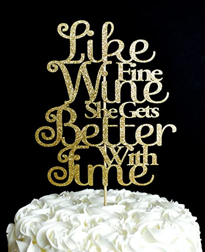Like Fine Wine She Gets Better With Time Gold Glitter Paper Birthday Cake Topper