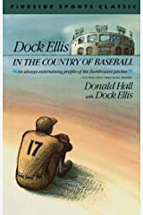 Dock Ellis in the Country of Baseball Kindle Edition