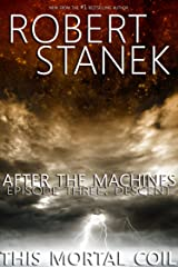 After the Machines. Episode Three: Descent Kindle Edition