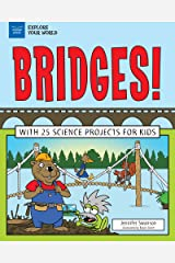 Bridges!: With 25 Science Projects for Kids (Explore Your World) Kindle Edition
