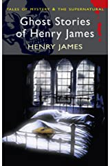 Ghost Stories of Henry James (Tales of Mystery & The Supernatural) Kindle Edition