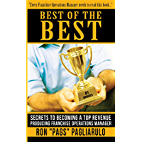 Best of the Best: Secrets to Becoming a Top Revenue Producing Franchise Operations Manager