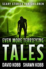 Even More Terrifying Tales: Scary Stories for Children Kindle Edition
