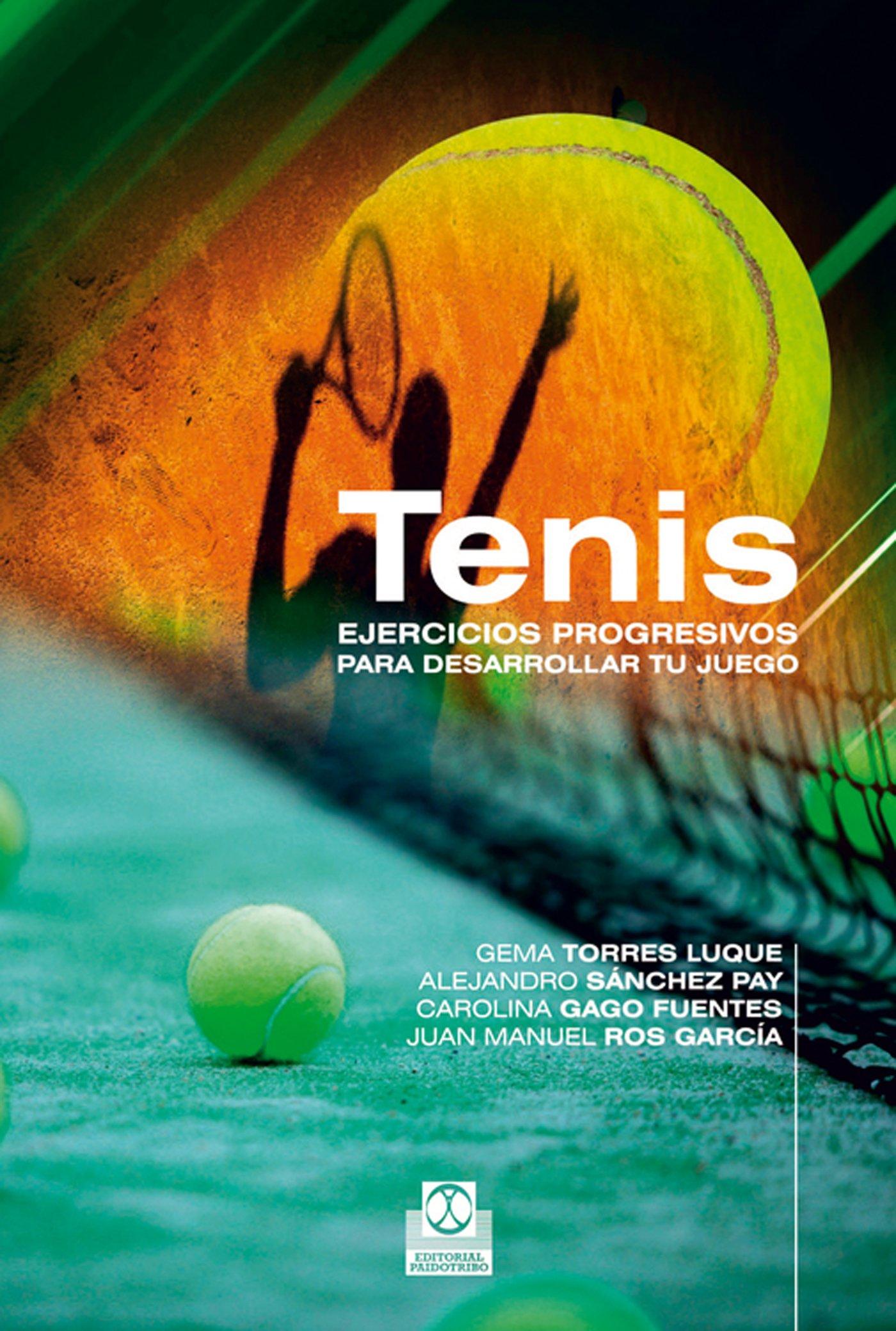 Tenis. Ejercicios progresivos para desarrollar tu juego (Deportes nº 21)