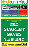 Miz Scarlet Saves the Day (Scarlet Wilson Mystery Book 6)
