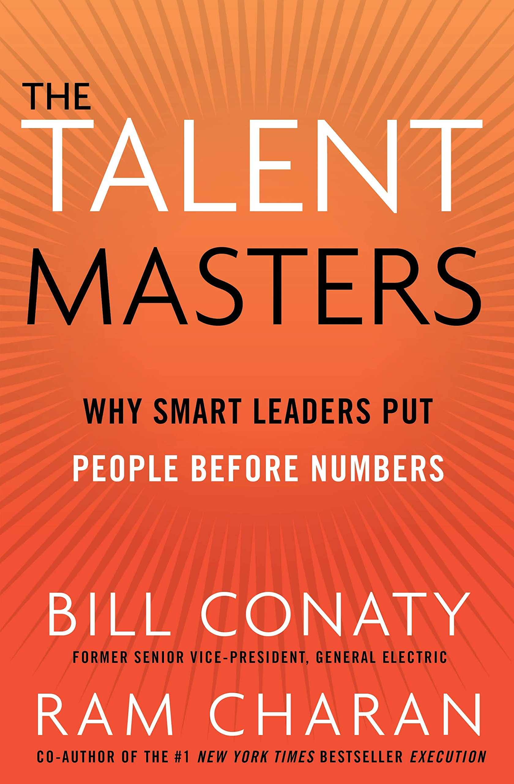 The Talent Masters: Why Smart Leaders Put People Before Numbers: Ram  Charan: 9781847940728: Amazon.com: Books