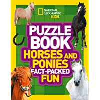 Puzzle Book Horses and Ponies: Brain-tickling quizzes, sudokus, crosswords and wordsearches (National Geographic Kids Puzzle Books)