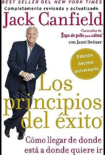 principios del exito: Cómo llegar de donde estA a donde quiere (Spanish Edition)