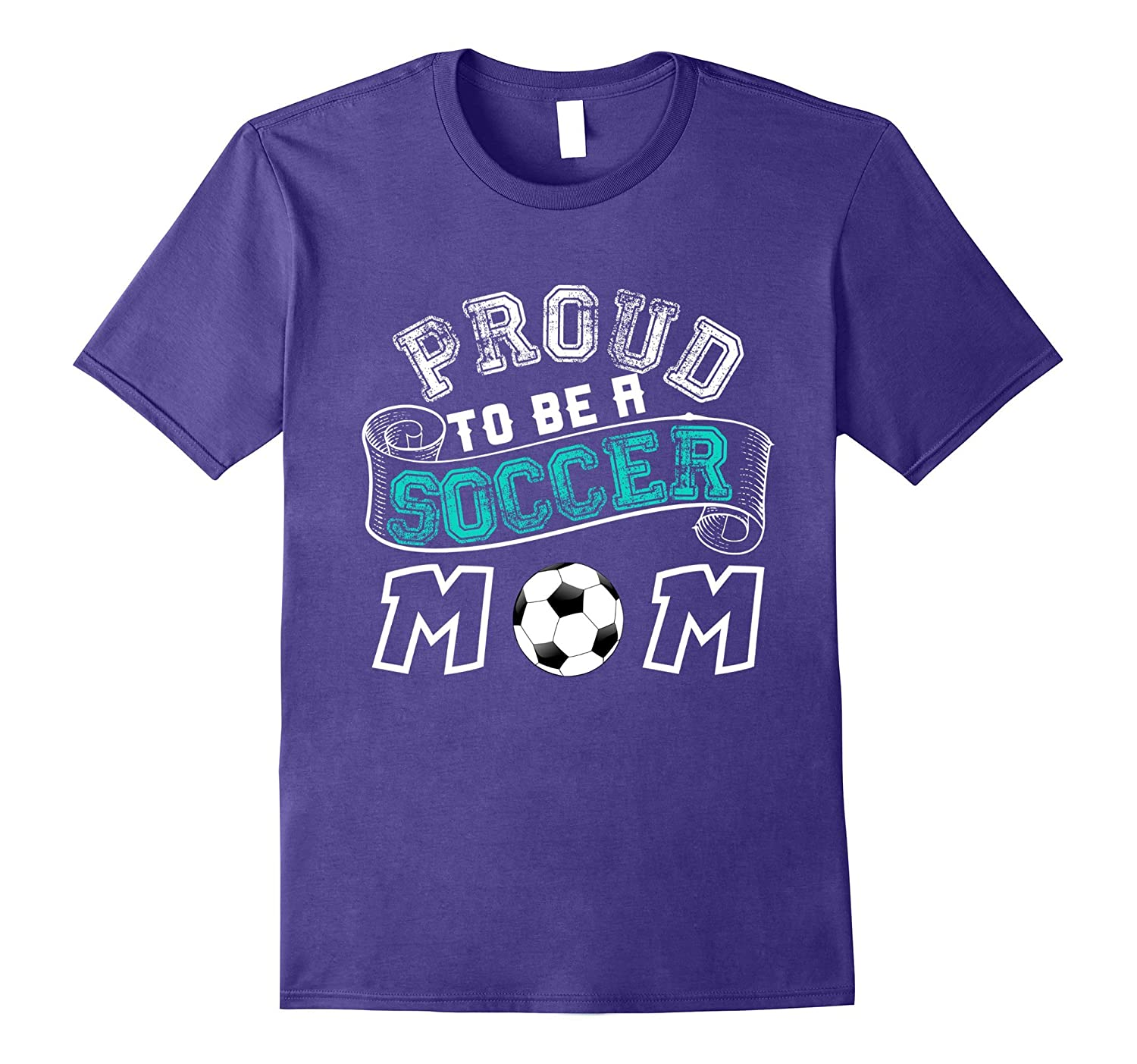 Proud to Be a Soccer Mom Tee Shirt for Mothers of Football-FL