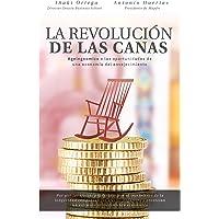 La revolución de las canas: Ageingnomics o las oportunidades de una economía del envejecimiento (Sin colección)