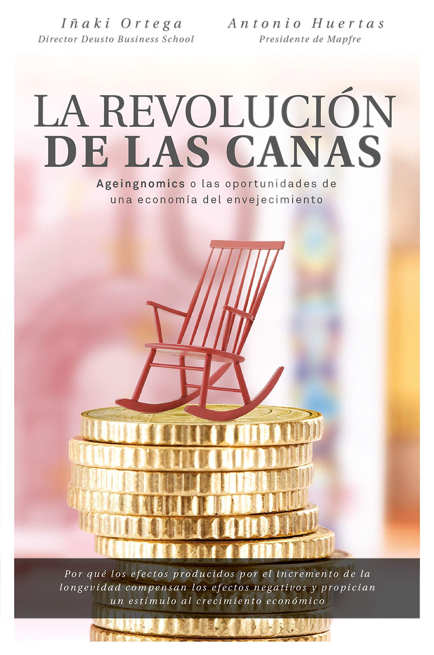 La revolución de las canas: Ageingnomics o las oportunidades de ...