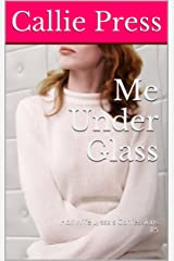 Me Under Glass: Hot Wife Lyssa's Confessions #5 Kindle Edition