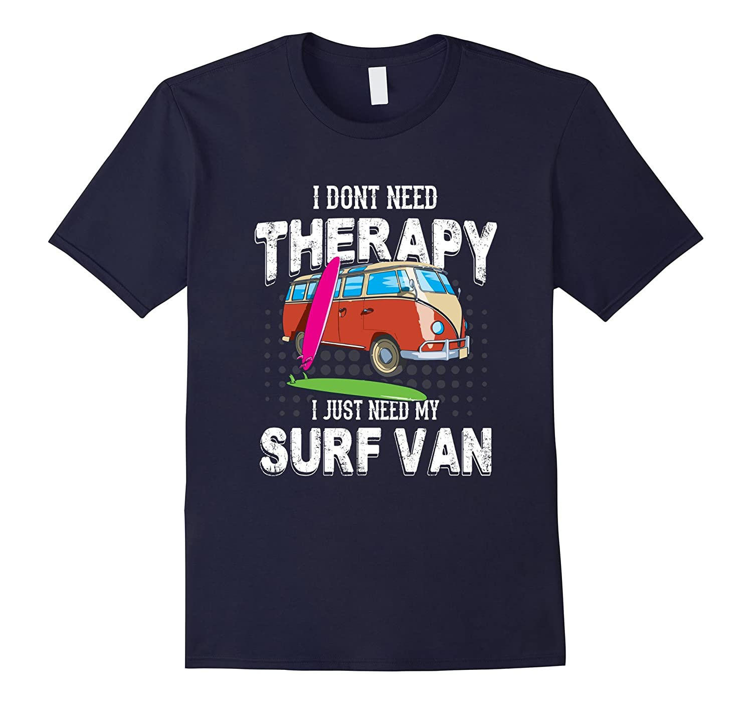 Driving My Surf Van Better Than Therapy! Surfer T-Shirt-CL