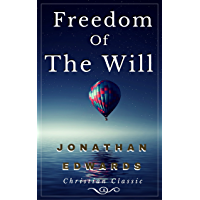 Freedom of the Will: annotated with Index of Scripture References