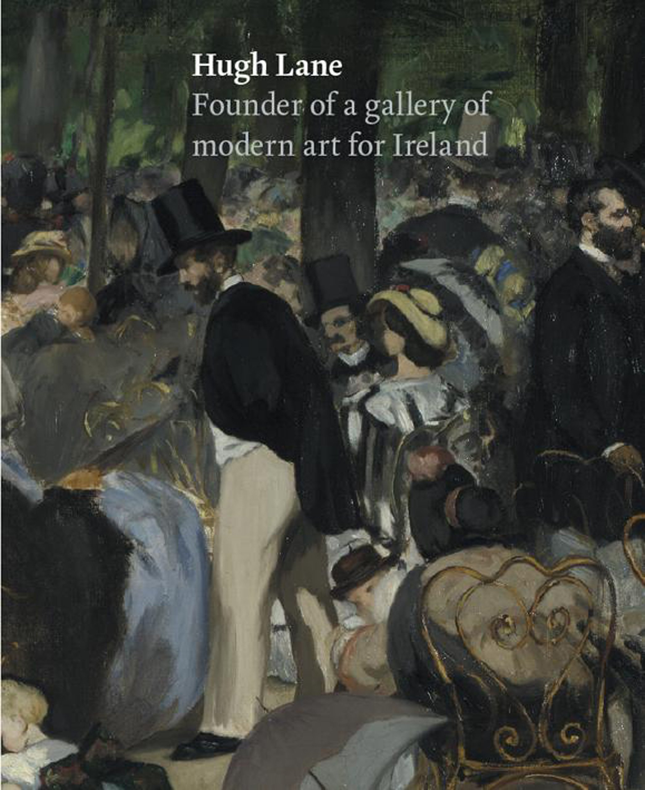 Hugh Lane: Founder of a Gallery of Modern Art for Ireland