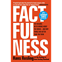 Factfulness: Ten Reasons We're Wrong About The World - And Why Things Are Better Than You Think (English Edition)