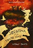 Serafina and the Twisted Staff (Serafina (2))