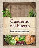 Cuaderno del huerto (Larousse - Libros Ilustrados/Prácticos - Ocio Y Naturaleza - Jardinería - Larousse De.)