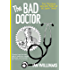 The Bad Doctor: The Troubled Life and Times of Dr Iwan James