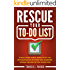 Rescue Your To-Do List: A perfect guide to stress free productivity, task management and creating to-do lists