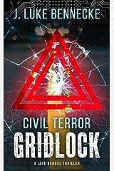 Civil Terror: Gridlock: A Jake Bendel Thriller Kindle Edition