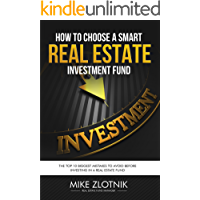Real Estate Investment Fund: How to Chose a SMART Real Estate Investing Fund: Top 10 Biggest Mistakes To Avoid Before…