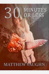 30 Minutes or Less Part 2 Kindle Edition