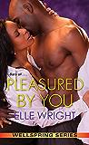 Pleasured by You (Wellspring Series Book 3)
