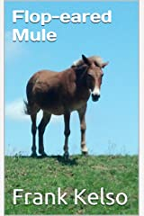 Flop-eared Mule Kindle Edition