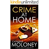 CRIME AT HOME a fiercely addictive crime thriller (Detective Markham Mystery and Suspense Book 8)