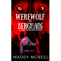 Werewolf at Berghain: An Erotic Supernatural Encounter (English Edition)