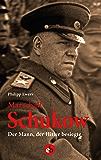 Marschall Schukow: Der Mann, der Hitler besiegte (German Edition)