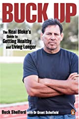 Buck Up: The Real Bloke's Guide to Getting Healthy and Living Longer Kindle Edition