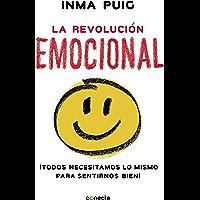La revolución emocional: ¡Todos necesitamos lo mismo para sentirnos bien! (Spanish Edition)