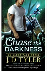 Chase the Darkness (Alpha Pack Book 7) Kindle Edition