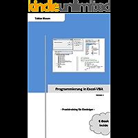 Programmierung in Excel-VBA | Praxistraining für Einsteiger: Wie Sie in die Welt der VBA-Programmierung in Mircosoft Excel einsteigen