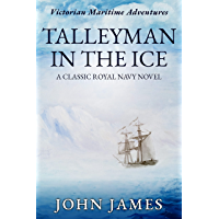 Talleyman in the Ice: A classic Royal Navy novel (The Victorian Maritime Adventure Series Book 2)
