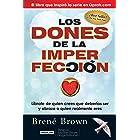 Los dones de la imperfección: Líbrate de quien crees que deberías ser y abraza a quien realmente eres (Spanish Edition)