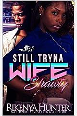 Still Tryna Wife Shawty Kindle Edition