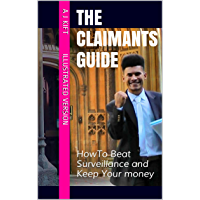 The Claimants Guide - Illustrated: How To Beat Surveillance and Keep Your Money (The Claimants Guides Book 2)
